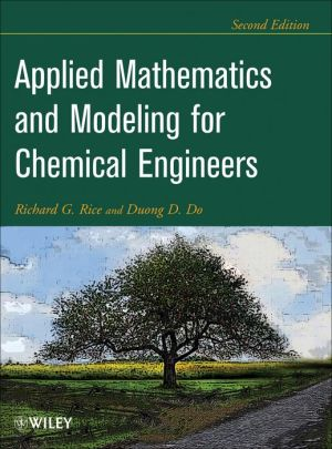 Applied Mathematics And Modeling For Chemical Engineers, 2nd Edition - ABC Books