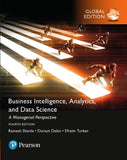 Business Intelligence: A Managerial Perspective on Analytics, Global Edition, 4e
