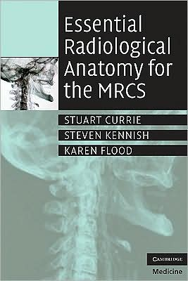Essential Radiological Anatomy for the MRCS - ABC Books