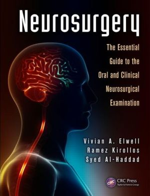 Neurosurgery: The Essential Guide to the Oral and Clinical Neurosurgical Exam - ABC Books