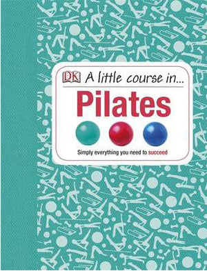 A Little Course In... Pilates - ABC Books