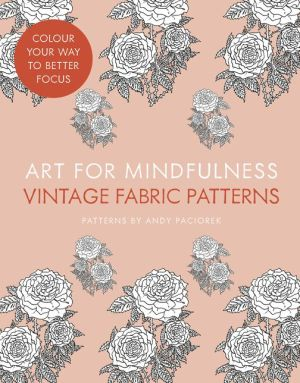 Art for Mindfulness — Art for Mindfulness: Vintage Fabric Patterns - ABC Books