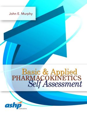 Basic and Applied Pharmacokinetics Self Assessment