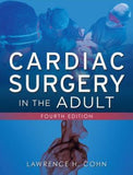 Cardiac Surgery in The Adult, 4e ** - ABC Books