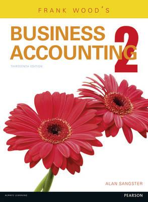 Frank Wood's Business Accounting: Volume 2, 13E - ABC Books