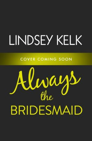 Always the Bridesmaid - ABC Books