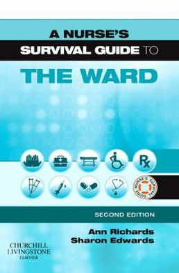 A Nurse's Survival Guide to the Ward 2e ** - ABC Books