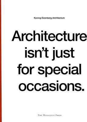 Architecture Isn't Just for Special Occasions : Koning Eizenberg Architecture