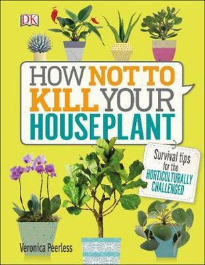 How Not to Kill Your Houseplant - ABC Books