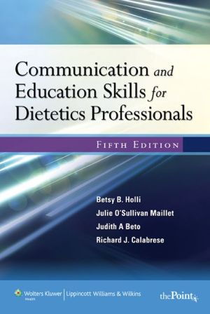Communication and Education Skills for Dietetics Professionals, IE, 5e ** - ABC Books