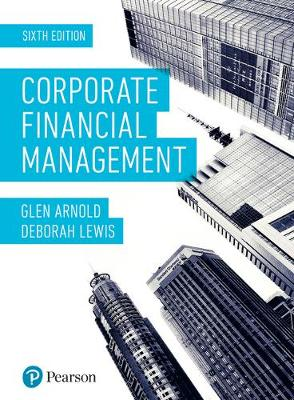 Corporate Financial Management, 6th Edition