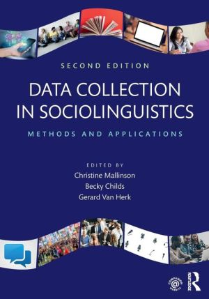Data Collection in Sociolinguistics: Methods and Applications, 2e