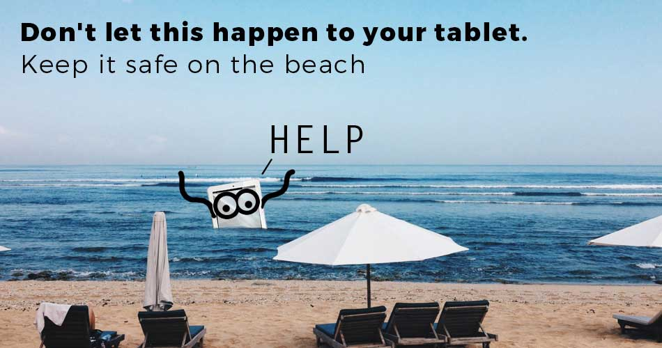 How to keep your tablet safe on the beach
