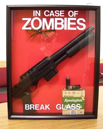 In case of Zombie break glass