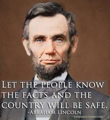 Let the people know the facts Lincoln quote