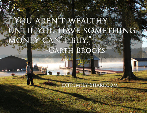You aren't wealthy Garth Brooks quote