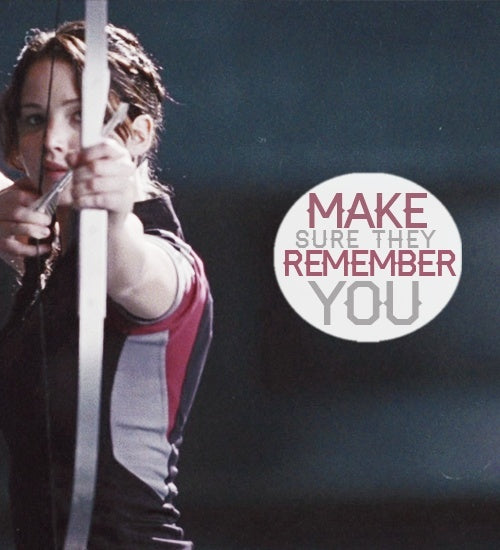 Katniss Bow Remember you quote