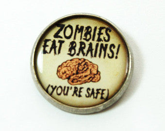 Zombies eat brains. You are safe