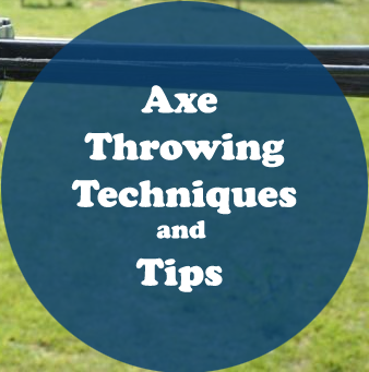 Axe throwing techniques and tips