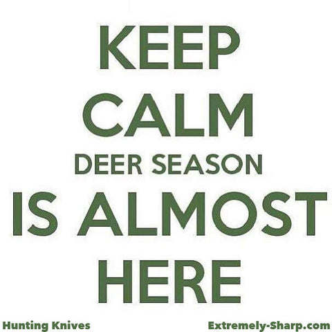 Keep Calm Deer Season is Almost Here