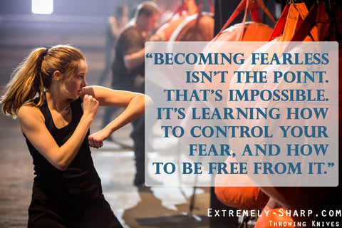 Divergent Quote | Becoming fearless isn't the point. That's impossible.