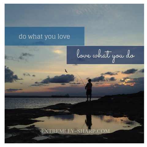 Do what you love. Love what you do. quote