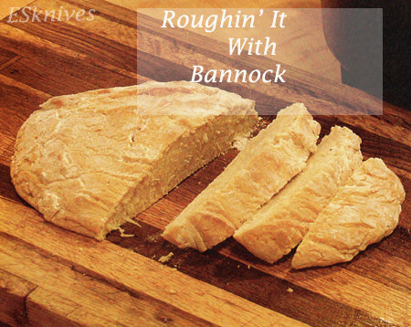 Roughin' it with bannock