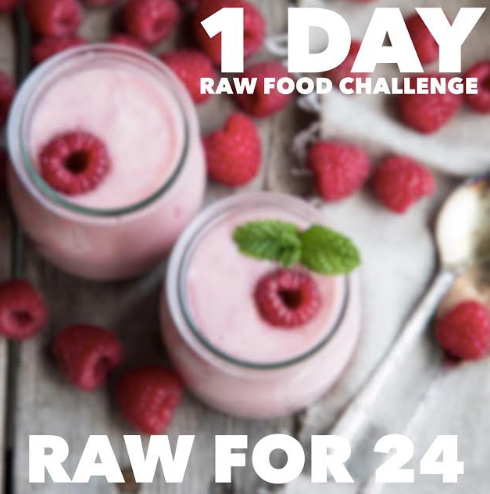 Raw For 24 - 1 Day Raw Food Spring Challenge