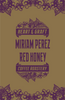 Miriam Perez Red Honey Microlot