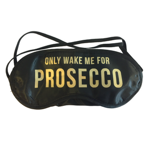 """Only wake me for prosecco"" eye mask"