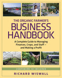 The Organic Farmer's Business Handbook ~ A complete guide to managing finances, crops, staff, and making a profit