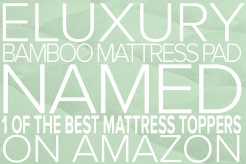 eLuxury Bamboo Mattress Named 1 of the Best Mattress Toppers on Amazon