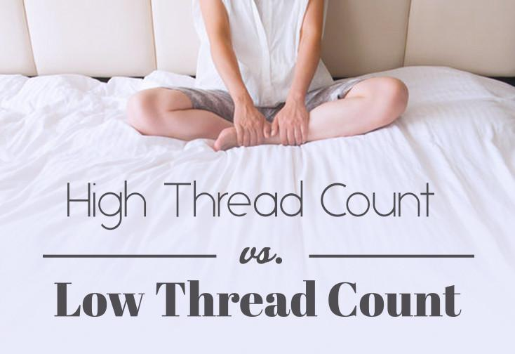 High Thread Count Sheets Vs. Low Thread Count Sheets