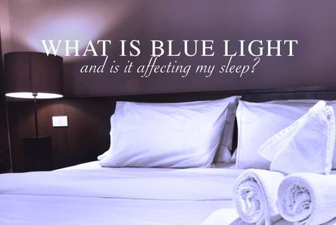What is Blue Light and is it Affecting My Sleep?