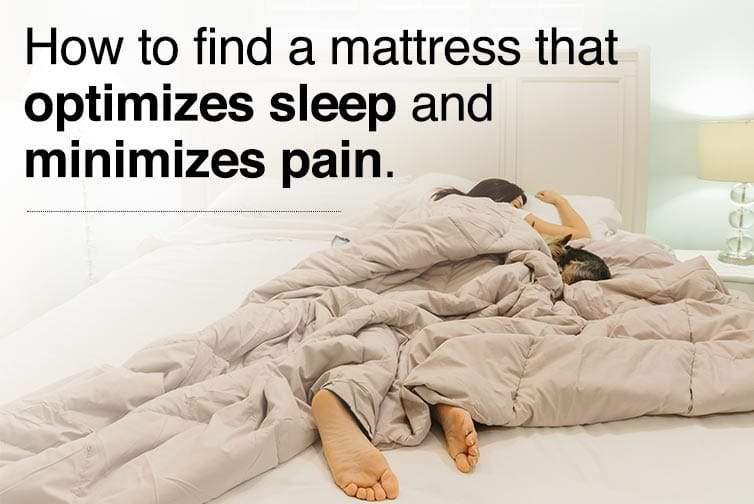 How To Find a Mattress That Optimizes Sleep And Minimizes Pain