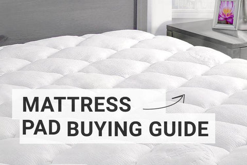 Mattress Pad Buying Guide