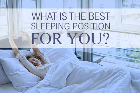What is the Best Sleeping Position for you?