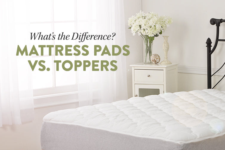 mattress pads vs. mattress toppers