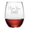 I Ruv You, Dad Stemless Wine Glasses (Set Of Four)
