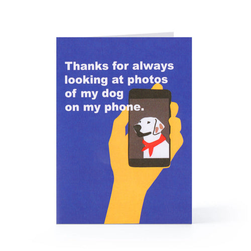 Thanks For Looking (At Photos Of My Dog) Blank Card
