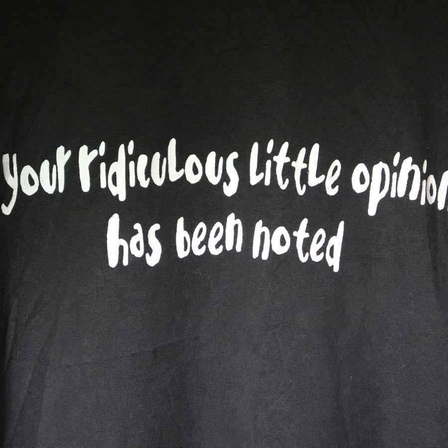 Vintage Your Ridiculous Little Opinion Has Been Noted T-Shirt SZ XL
