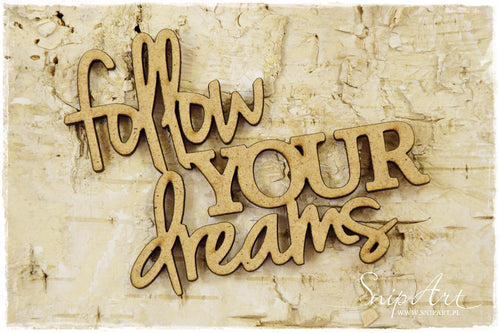 SnipArt - MDF Follow Your Dreams