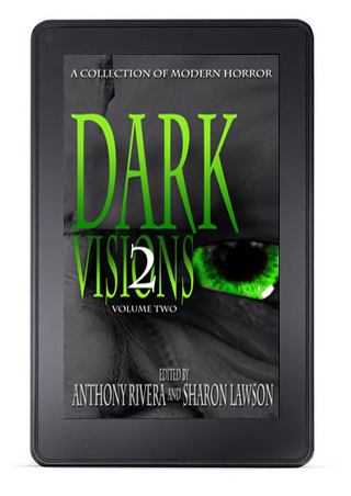 Dark Visions: A Collection of Modern Horror - Volume Two (eBook)