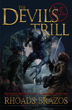The Devil's Trill: The Ladies Bristol Occult Adventures - Book One