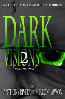 Dark Visions: A Collection of Modern Horror - Volume Two