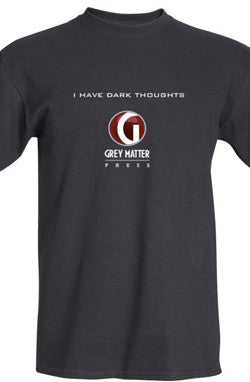 I Have Dark Thoughts T-Shirt