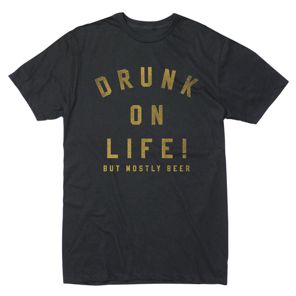 Drunk On Life - Men's Tee
