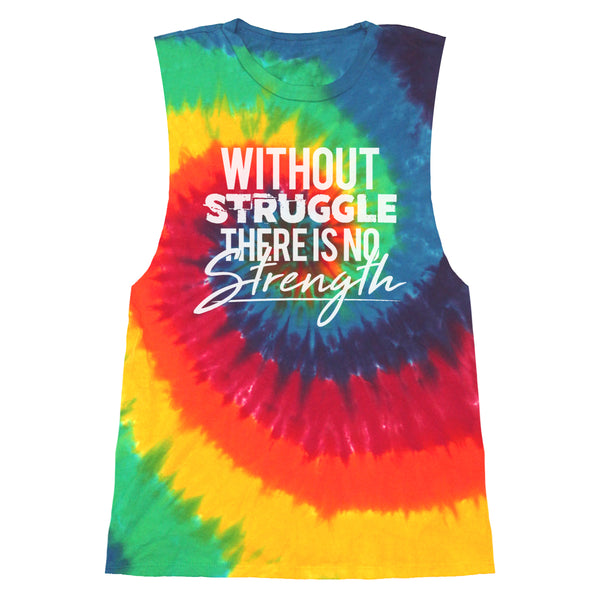 Without Struggle There Is No Strength - Women's Tie Dye Muscle Tee