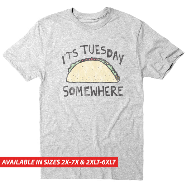 Its' Tuesday Somewhere - Men's Big & Tall Short Sleeve Tee