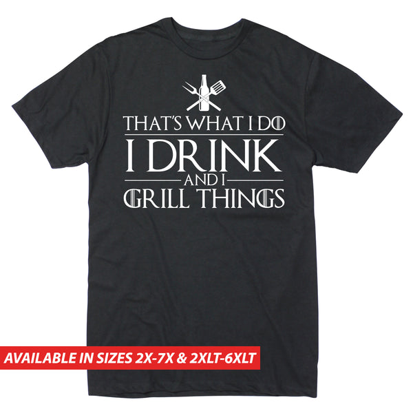 I Drink and Grill Things - Men's Big & Tall Short Sleeve Tee